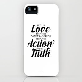 1 John 3-18 Let us not love with words or speech iPhone Case