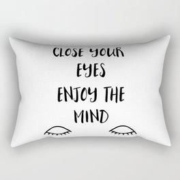 Close you eyes enjoy the mind Rectangular Pillow