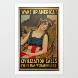 Old Propaganda Poster from 1917 modified to resonate with today's modern political climate. Art Print