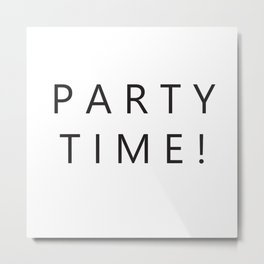 party time Metal Print