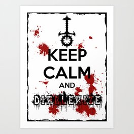 Keep Calm and Diablerize Art Print