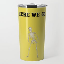 Here we go Travel Mug