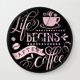 Life Begins After Coffee Caffeine Lovers Wall Clock