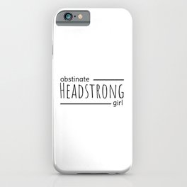 Obstinate Headstrong Girl Jane Austen Quote Gift iPhone Case