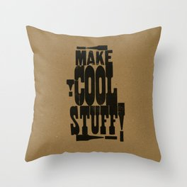 MAKE COOL STUFF!!!! Throw Pillow