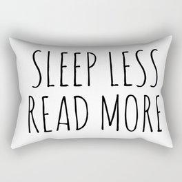 sleep less read more Rectangular Pillow