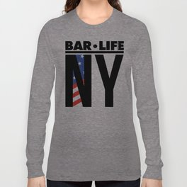 NY Bar•Life Long Sleeve T-shirt