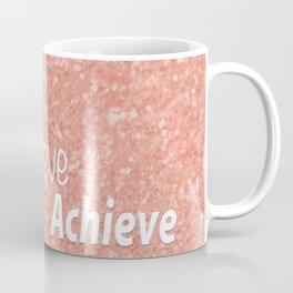 Dream Believe Achieve Rose Gold Coffee Mug