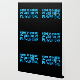 Home Is Where You Are Player One - Funny Gaming Quote Gift Wallpaper
