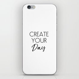 Create Your Day iPhone Skin