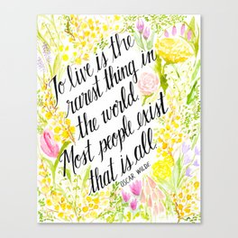 To Live Is the Rarest Thing Canvas Print
