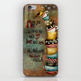 May Your Cup Runneth Over iPhone Skin