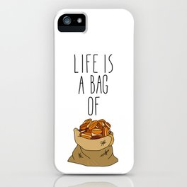 Life Is a Bag of... iPhone Case