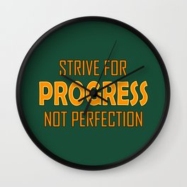 Strive for Progress not Perfection Wall Clock