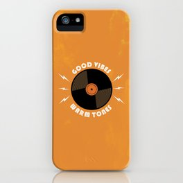 Good Vibes and Warm Tones iPhone Case