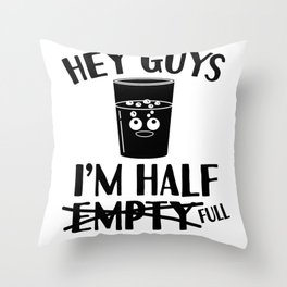 Optimist Pessimist Glass Half Full funny gift Throw Pillow