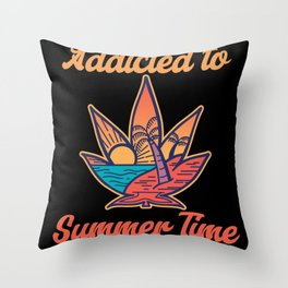 Addicted To Summer Time Throw Pillow