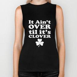 It Ain't Over Till It's Clover St Patrick's Day Biker Tank