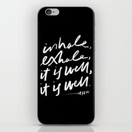 Inhale, Exhale, It Is Well, It Is Well iPhone Skin