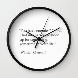 """You have enemies? Good. Winston Churchill Wall Clock"