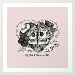 Sugar Skull Couple, It's You and Me, Forever Art Print