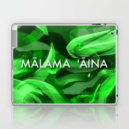 MĀLAMA 'ĀINA - TAKE CARE OF OUR LAND Laptop & iPad Skin