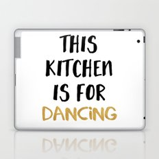 THIS KITCHEN IS FOR DANCING Laptop & iPad Skin