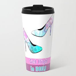 Get High In Heels - Fashion Typography Travel Mug