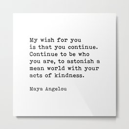 My Wish For You, Maya Angelou Motivational Quote Metal Print