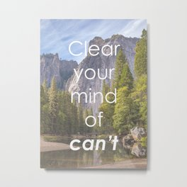 Motivational - Get rid of the word Can't Metal Print