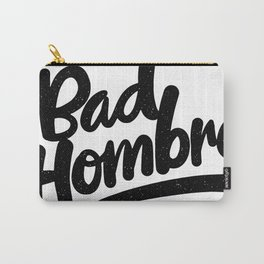bad hombre Carry-All Pouch