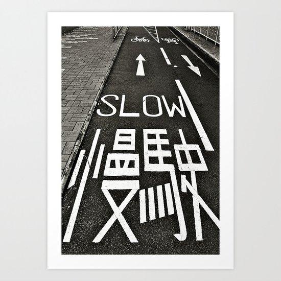Go Slow  Art Print