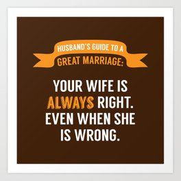 Wife is Always Right. Art Print