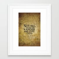 not all those who wander are lost Framed Art Prints featuring Not all those who wander are lost. by Sandra Amstutz