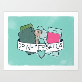 Do Not Forget Us Art Print