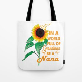 Womens In A World Full Of Grandmas Be a Nana Sunflower Butterfly Tote Bag