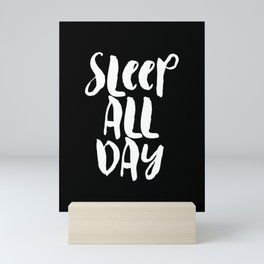 Sleep All Day typography wall art home decor in black and white Mini Art Print