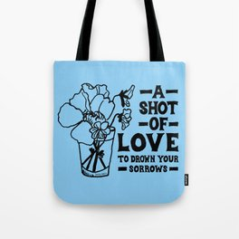 A Shot Of Love Tote Bag