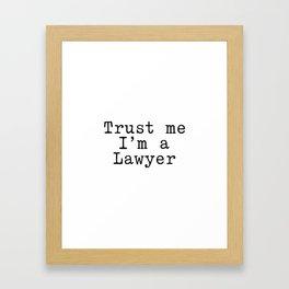 Trust me I'm a Lawyer Framed Art Print