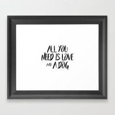 All you need is love and a dog Framed Art Print