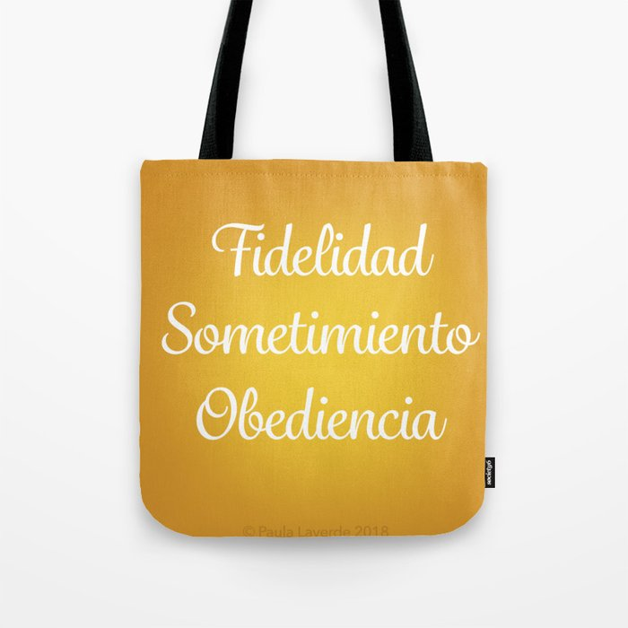 Fidelidad, Sometimiento, Obediencia Tote Bag