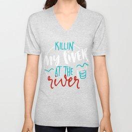Killin My Liver At The River Unisex V-Neck