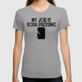 My Job is Soda Pressing Recycling Pun Ecofriendly T-shirt