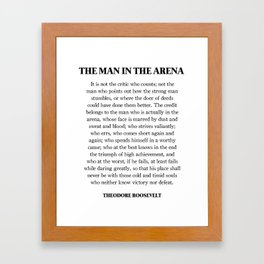 The Man In The Arena, Theodore Roosevelt, Daring Greatly Framed Art Print