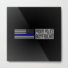 Police: Proud Boyfriend (Thin Blue Line) Metal Print