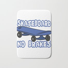 """""""Skateboard No Brakes"""" tee design. Makes an awesome and fabulous gift to your skater friends!  Bath Mat"""