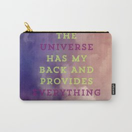 The Universe Has My Back And Provides Everything I Need Carry-All Pouch