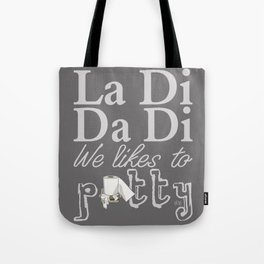 La Di Da Di on Gray Tote Bag