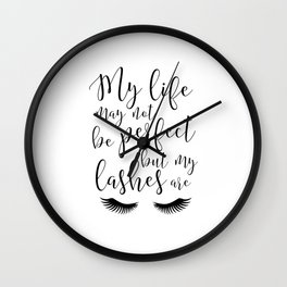 EYELASHES WALL DECOR, My Life May Not Be Perfect But My Lashes Are,Eyelashes Print,Lashes Art,Girls Wall Clock