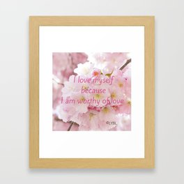 Love yourself  Worthy of Love Framed Art Print